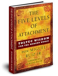 five levels of attachment miguel ruiz jr